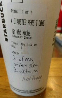 "#10 STARBUCKS SERVES MAN BEVERAGE WITH LABEL ""DIABETES HERE I COME"""