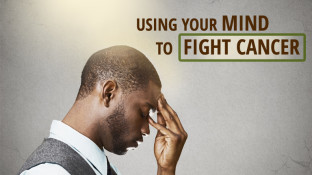 Using Your Mind to Fight Cancer