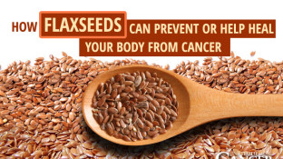 How Flaxseeds Can Prevent or Help Heal Your Body From Cancer