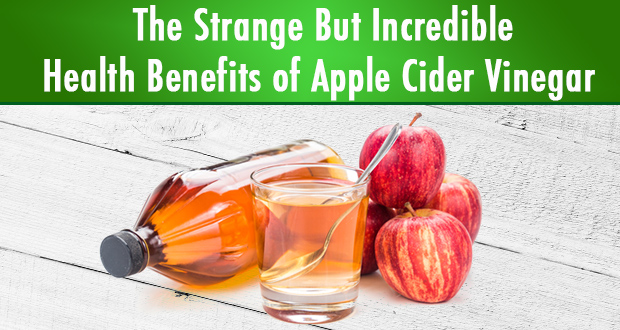 The Strange but Incredible Benefits of Apple Cider Vinegar for Weight Loss, Immunity and More