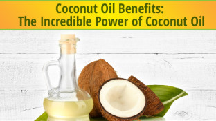 Coconut Oil Benefits: The Incredible Power of Coconut Oil