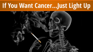 If You Want Cancer…Just Light Up