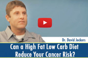 Can a High Fat Low Carb Diet Reduce Your Cancer Risk?