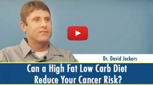 Can a High Fat Low Carb Diet Reduce Your Cancer Risk? (video)
