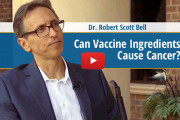 Can Vaccine Ingredients Cause Cancer? - Dr. Robert Scott Bell