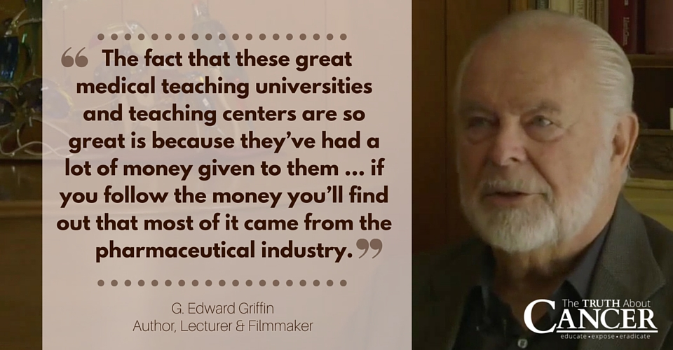 g. edward.griffin quote medical schools get funding from Big Pharma