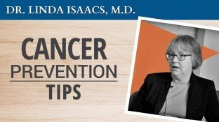 Dr. Linda Isaacs' Cancer Prevention Tips (video)