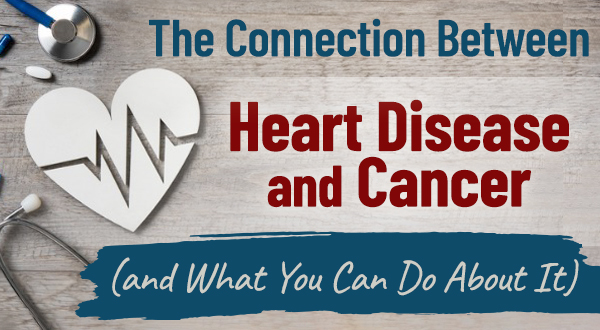 the heart disease cancer connection