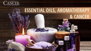 Essential Oils, Aromatherapy & Cancer