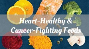 7 of the Best Heart-Healthy Foods That Also Prevent Cancer