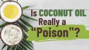 "Is Coconut Oil Really a ""Poison""?"