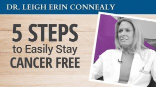 5 Steps to Easily Stay Cancer Free (video)
