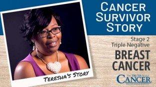 Cancer Survivor Story: Teresha (Breast Cancer)
