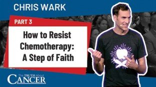 How to Resist Chemotherapy: A Step of Faith (Part 3)