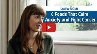 6 Foods That Calm Anxiety and Fight Cancer (video)