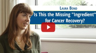 "Is This the Missing ""Ingredient"" for Cancer Recovery? (video)"