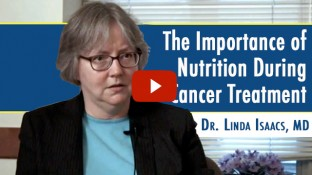 The Importance of Nutrition During Cancer Treatment (video)