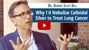 Why I'd Nebulize Colloidal Silver to Treat Lung Cancer (video)