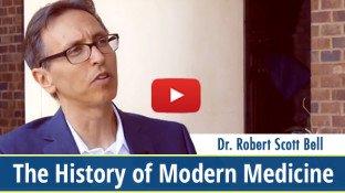 Dr. Robert Scott Bell Explains the History of Modern Medicine (video)