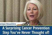 Video-Desaulniers-Surprising-Cancer-Prevention-Step