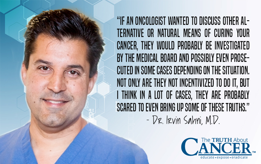 Dr. Irvin Sahni Quote chemotherapy, natural treatments and oncologists