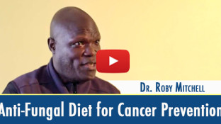 Why You Need an Anti-Fungal Diet for Cancer Prevention (video)
