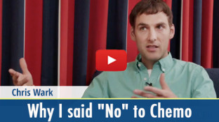 """Chris Wark: Why I Said """"No"""" to Chemo (video)"""