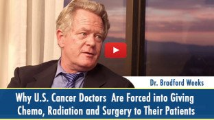 Why U.S. Cancer Doctors  Are Forced into Giving Chemo, Radiation, and Surgery to Their Patients (video)